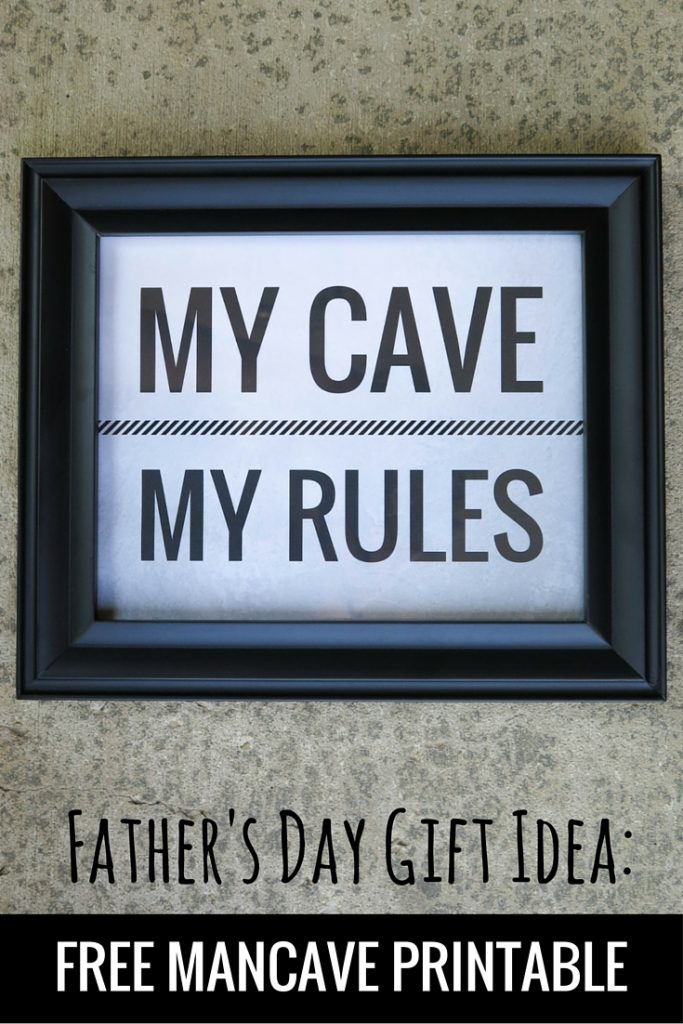 Father's Day Gift Idea: My Cave My Rules Free Printable